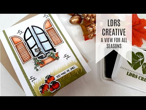 LDRS Creative - A View for all Seasons / Cardmaking Tutorial