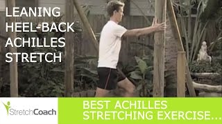 Achilles Stretch, Leaning Heel-back Achilles Stretch Video, Best Achilles Stretching Exercises