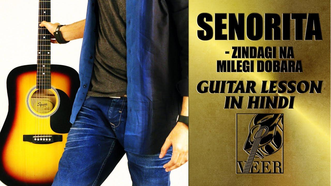Senorita Zindagi Na Milegi Dobara Guitar Lesson By Veer Kumar