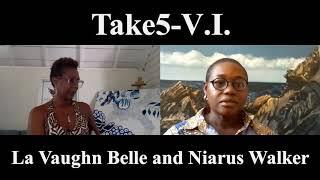 Take5-V.I. Episode#5: La Vaughn Belle