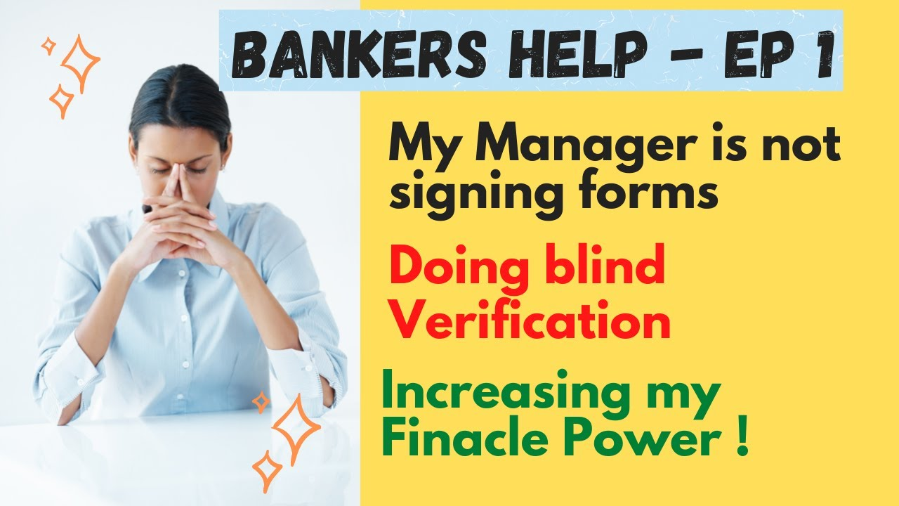 Download Bankers Help | EP 1 | My Manager not signing forms, doing blind verification & Increasing Finacle ID