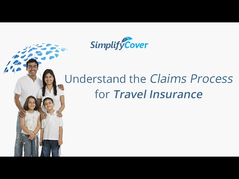 Understand the claims process for travel insurance
