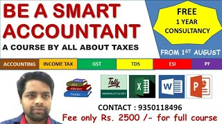 BE A SMART ACCOUNTANT COURSE  II ONE TIME OPPORTUNITY II COVERAGE OF ALL PRACTICAL ASPECTS II