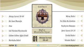 Hafız Mustafa Uyar - Ahzap Suresi 38-40