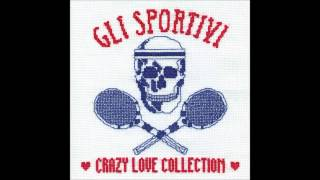 Gli Sportivi - Crazy hazy kisses
