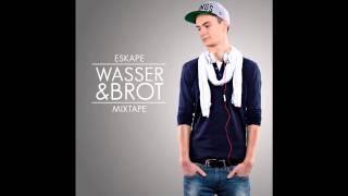 Eskape - Wasser & Brot (WUB Mixtape 2013)