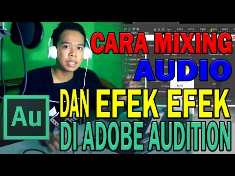 MIXING AUDIO & EFFECT DI ADOBE AUDITION  TUTORIAL HOME RECORDING #2