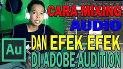MIXING AUDIO & EFFECT DI ADOBE AUDITION | TUTORIAL HOME RECORDING #2