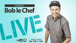 Bob le Chef LIVE! #63 Thomas Levac & Annie Clavette