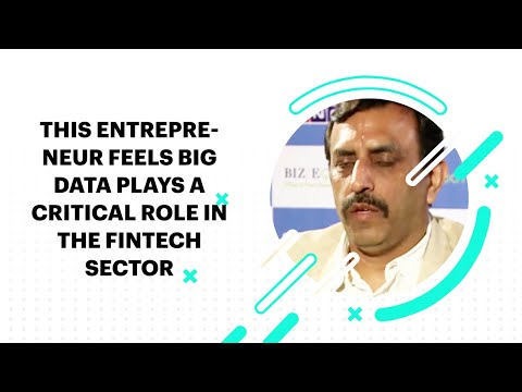 This Entrepreneur Feels Big Data Plays a Critical Role In the Fintech Sector