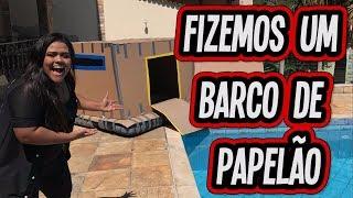 FIZEMOS UM BARCO DE PAPELÃO !!! (BOX FORT)