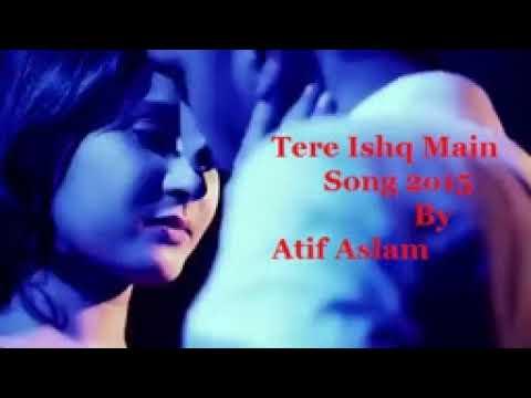 Tere Ishq Mein Atif Aslam songs