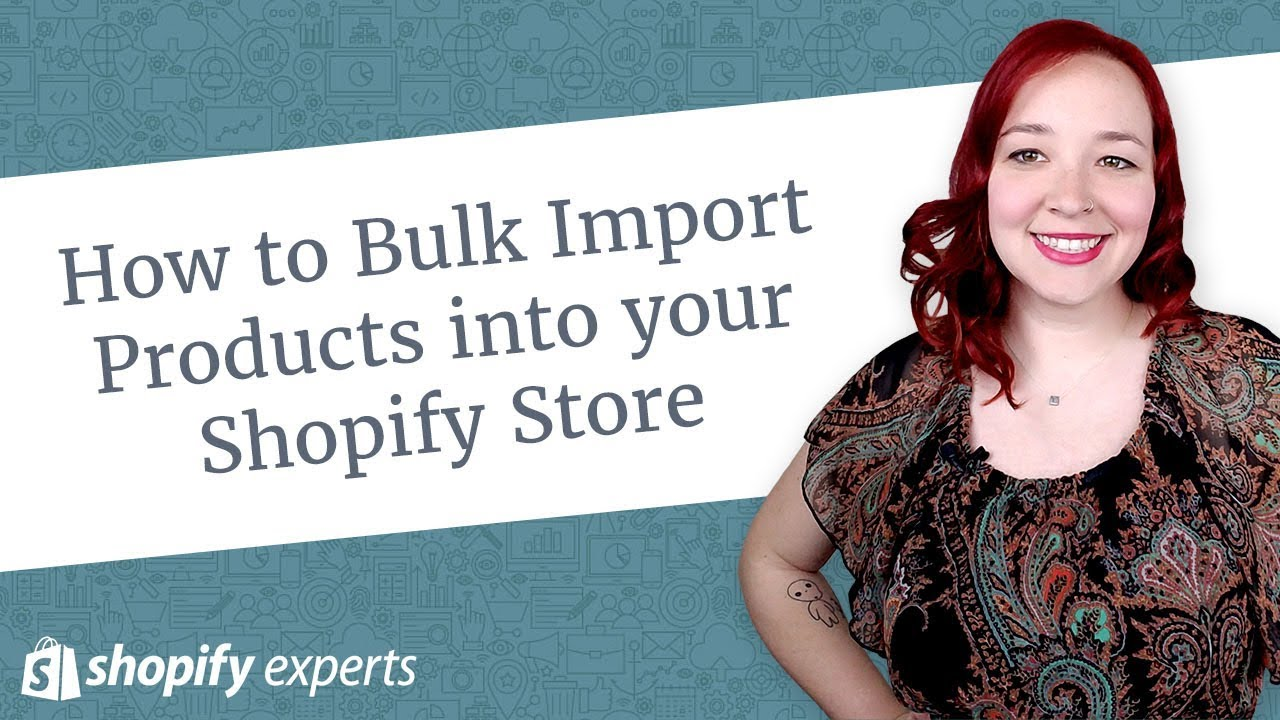 How to Bulk Import Products into your Shopify Store