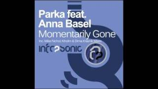 Parka feat. Anna Basel - Momentarily Gone (Mike Nichol Remix)