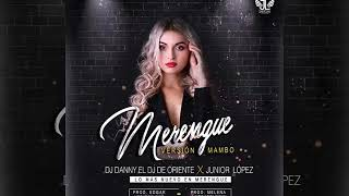 Merengue Mambo 2k18-Dj Danny El Dj De Oriente