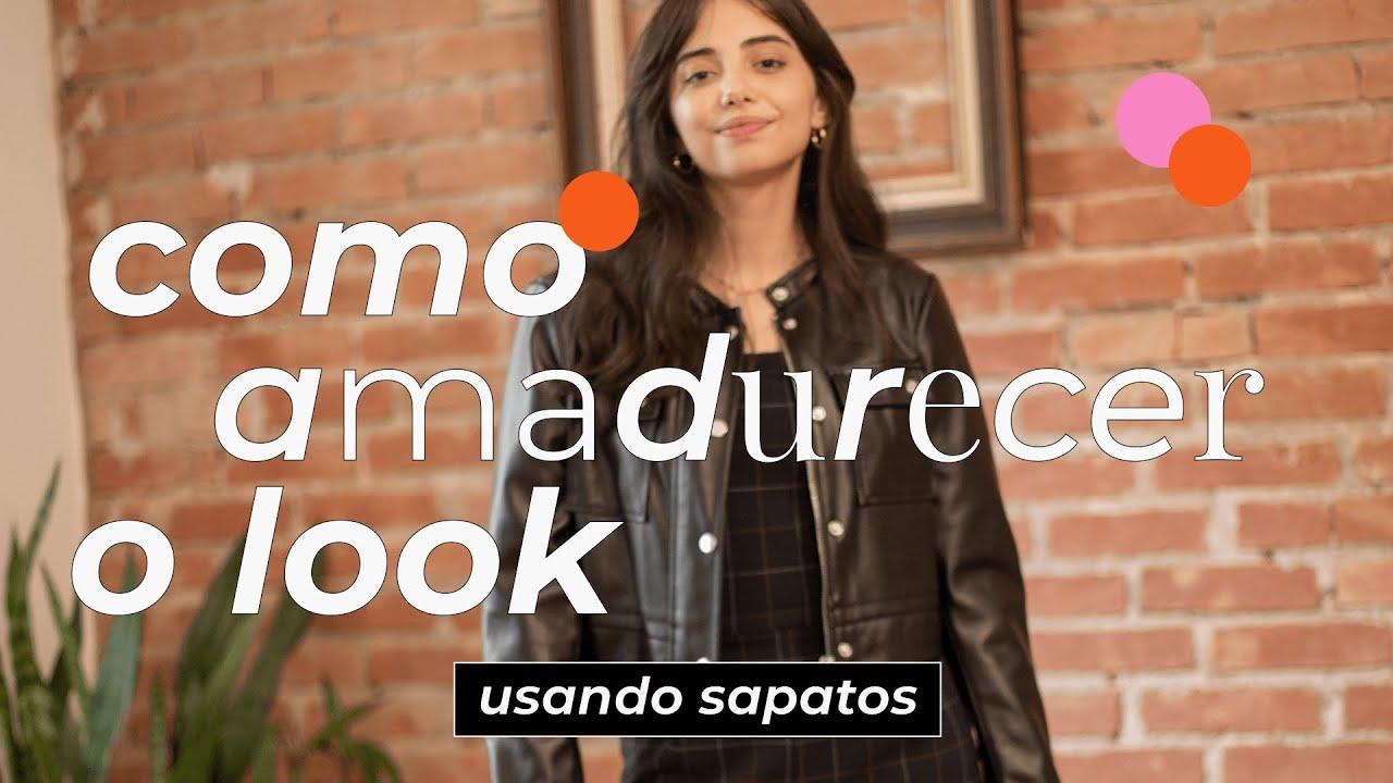STEAL THE LOOK apresenta: Como Amadurecer o Look | COMO USAR SAPATO