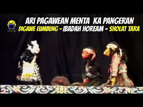 Ari Pagawean Menta Ka Pangeran | Wayang Golek Bodoran