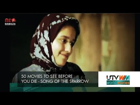 UTV World Movies : 50 Movies to see before You Die - Song of the Sparrow