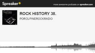 ROCK HISTORY 38. (parte 1 di 2, creato con Spreaker)