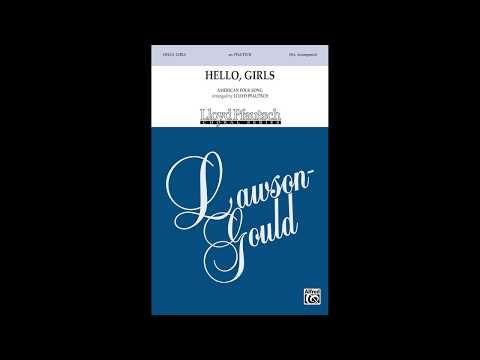 Hello, Girls (SSA), Arr. Lloyd Pfautsch – Score & Sound