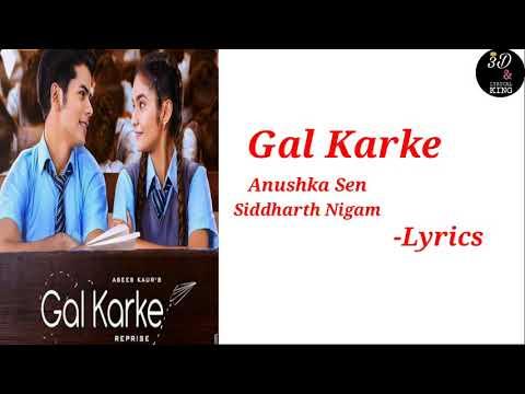 Gal Karke - Lyrics (With Full Song) Anushka Sen Siddharth Nigam Asees Kaur New Punjabi Song