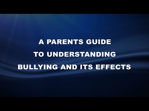 A Parents Guide to Understanding Bullying and its Effects