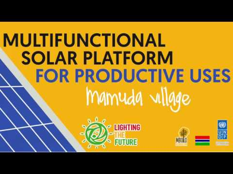 MULTIFUNCTIONAL SOLAR PLATFORM FOR PRODUCTIVE USES (Mamuda,  The Gambia)