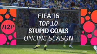 FIFA 16 FAILS & GLITCHES | TOP 10 STUPID GOALS | ONLINE SEASONS