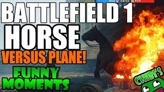 Battlefield 1 Funny Moments Ep.6 HORSE VERSUS PLANE!? HORSE VERSUS GATE?!