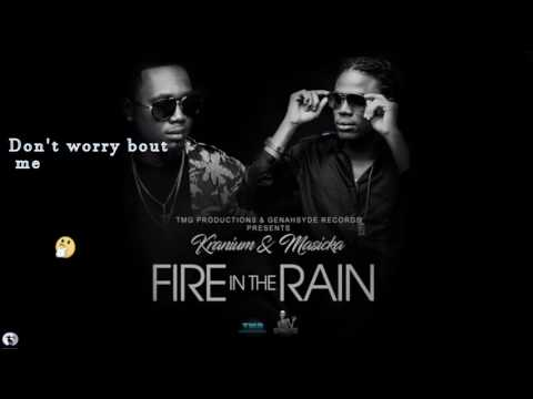 Masicak ft. Kranium-(FIRE IN THE RAIN) lyrics