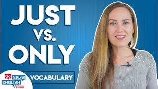Just vs. Only - Are They the Same? | Go Natural English
