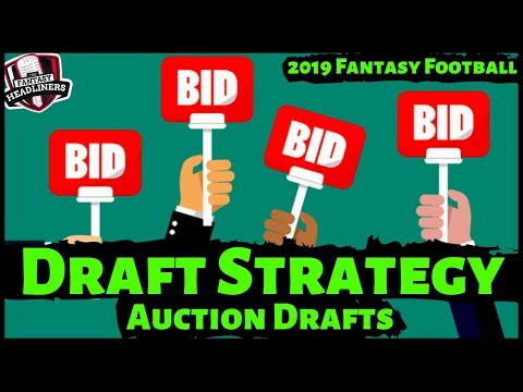 2019 Fantasy Football Draft Strategy - How To Have A Great Auction League Draft