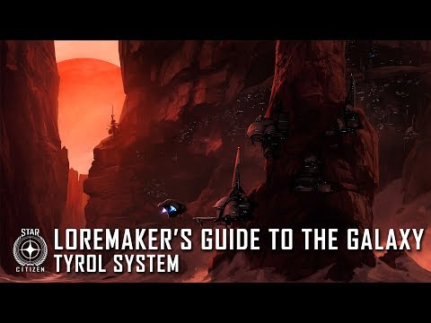 Star Citizen: Loremaker's Guide to the Galaxy - Tyrol System