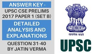 Answer Key - UPSC CSE/IAS Prelims 2017 (CSAT Paper 1) - Detailed Analysis and Explanations (31-40)