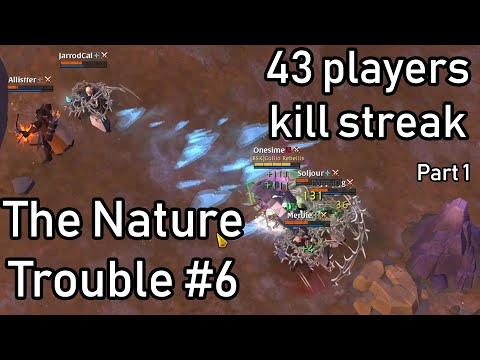 The Nature Trouble #6 - 43 Players Kill Streak (part 1) - Albion Online Solo PvP