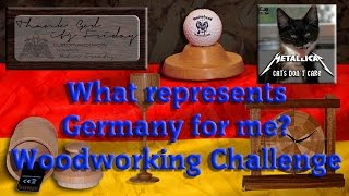 Woodworking Challenge - What Represents Germany