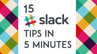 15 Slack tips in 5 minutes