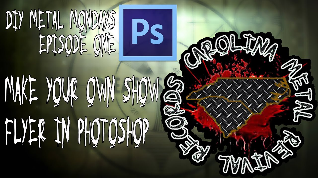 diy metal mondays ep1 make your own show flyer in photoshop diy metal mondays ep1 make your own show flyer in photoshop tutorial