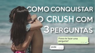 Baixar COMO CONQUISTAR O CRUSH COM 3 PERGUNTAS INFALÍVEIS
