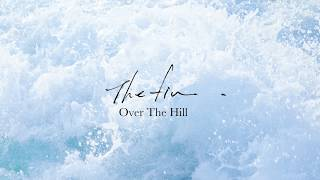 The fin. - Over The Hill (Offical Audio)