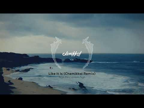 Kygo, Zara Larsson, Tyga - Like It Is (Chemikkal Remix)