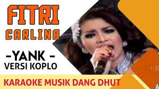 Gambar cover Fitri Carlina - Yank (Koplo) NAGASWARA TV Official #music #dangdutkoplo