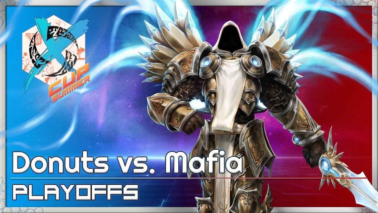 Mafia vs. Donuts - XCup Playoffs - Heroes of the Storm Tournament