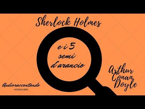 Sherlock Holmes e i 5 semi d'arancio - Arthur Conan Doyle