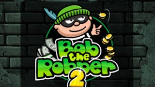 Bob the Robber 2 Full Gameplay Walkthrough All Levels