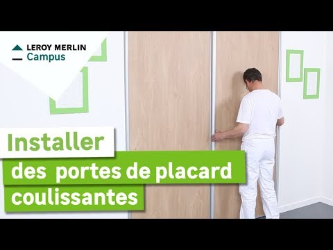 Comment Installer Des Portes De Placard Coulissantes Leroy Merlin Youtube