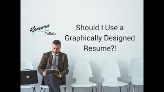 Should I Use a Graphically Designed Resume?