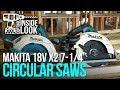 "Inside Look: Makita XSH06Z 18Vx2 LXT 7-¼"" Circular Saw VS Gen 1 XSH01"