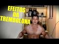 EFEITOS DA TREMBOLONA Trenbolone dry earnings