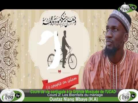 Cours de Vie conjugale en Islam avec Oustaz Niang Mbaye 2 Les Bienfaits du mariage